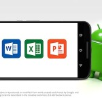 Microsoft Word, Excel & PowerPoint disponibles sur les smartphones Android